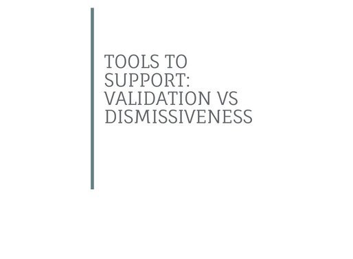Validation and Dismissiveness