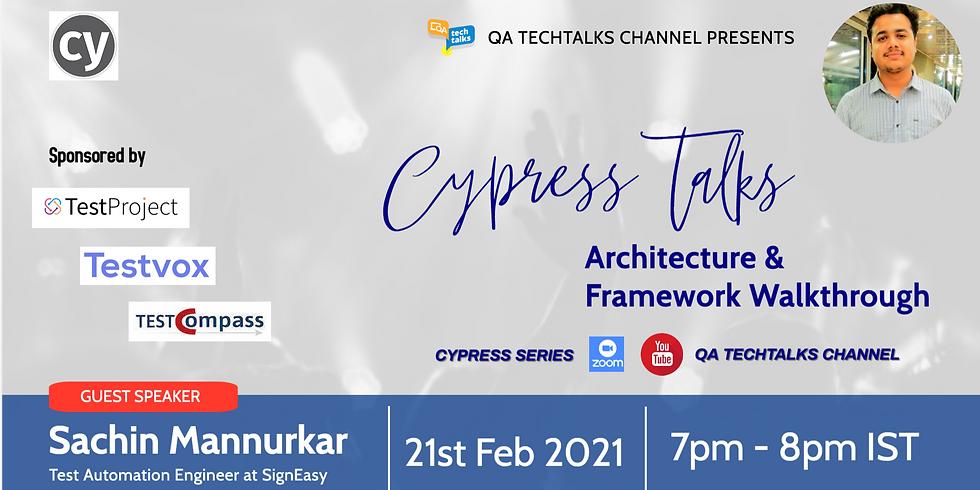 Cypress Talks [ Architecture & Framework Walkthrough]