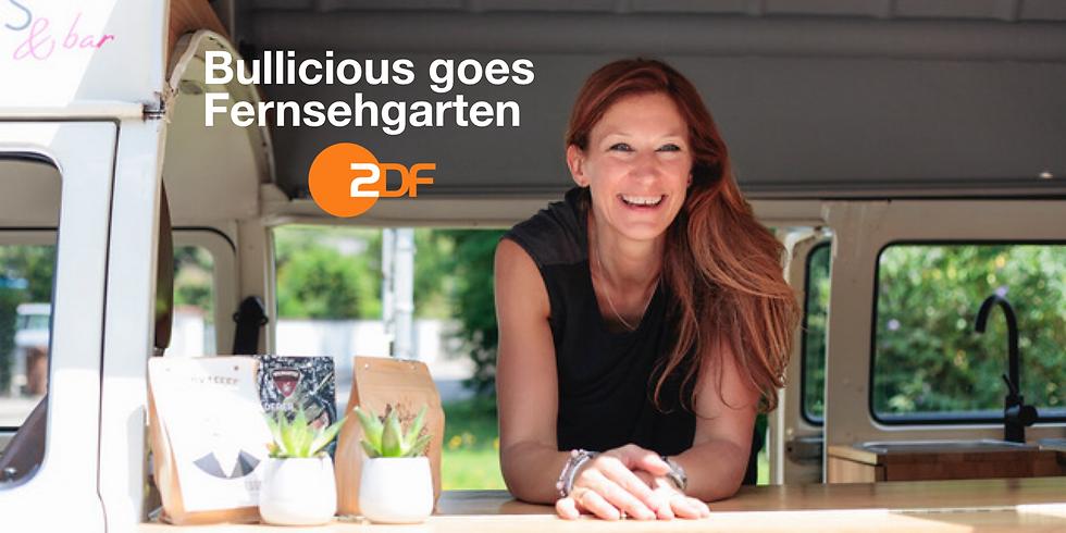 Bullicious goes ZDF Fernsegarten