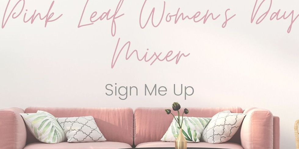 Pink Leaf  Annual Women's Day Wine Mixer