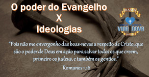 O Poder do Evangelho X Ideologias