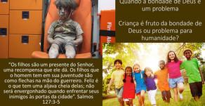 Criança é fruto da bondade de Deus ou problema para humanidade?