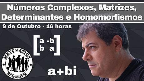 Números Complexos, Matrizes, Determinantes e Homomorfismos