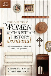 The One Year Women in Christian History by Randy Petersen and Robin Shreeves