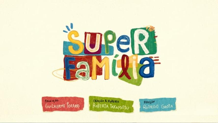 Super Família - Abertura