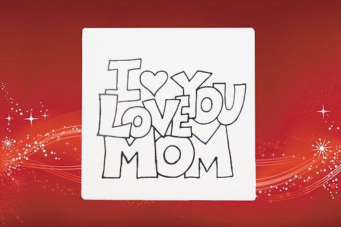 I Heart You Mom!