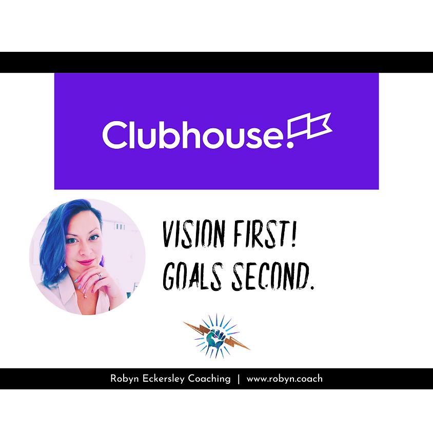 Talk: VISION FIRST! Goals Second.