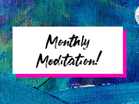 Your Monthly Meditation