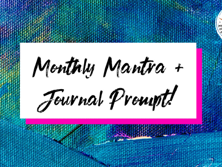 Your Monthly Journal Prompts + Truth Mantra