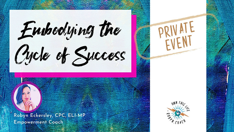 Private Event: Embodying the Cycle of Success