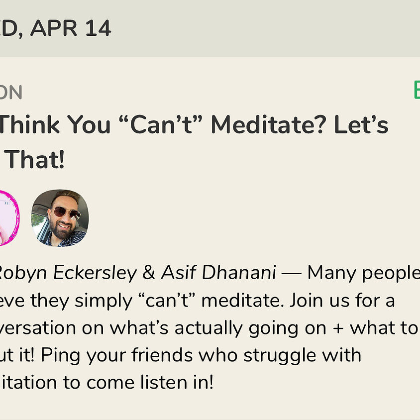 """Talk: Think You """"Can't"""" Meditate? Let's Fix That! with Asif Dhanani"""