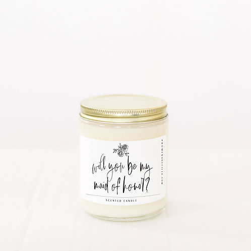 Will You Be My Maid of Honor 8oz Soy Candle