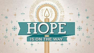 Hope Is On the Way!