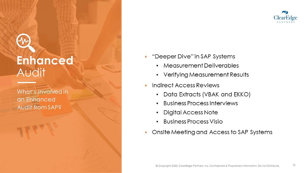 Enhanced SAP audit - deeper dive, indirect access reviews, onsite meetings