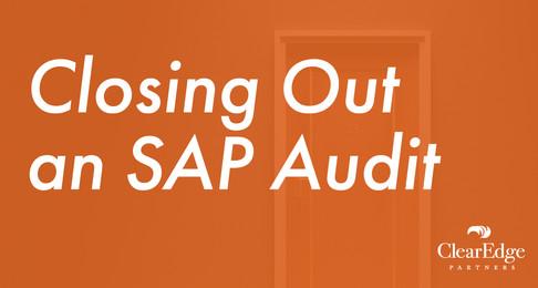 Closing Out an SAP Audit