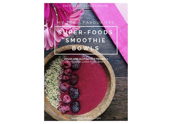 Top 5 Favourite Super-Foods Smoothie Bowls ebook