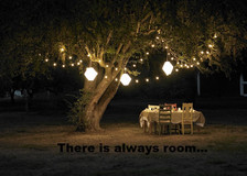 There is always room ... take a seat at the table.