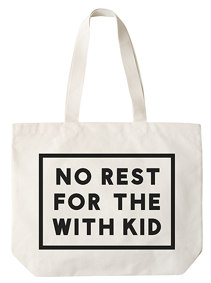 'No Rest for The With Kid' Canvas Bag