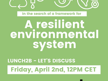 Lunch2B n°6: a resilient environmental system