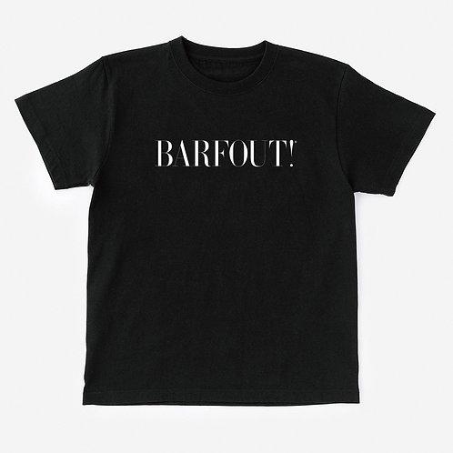 T-Shirt BARFOUT!