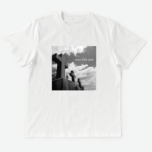 T-Shirt pray with mick