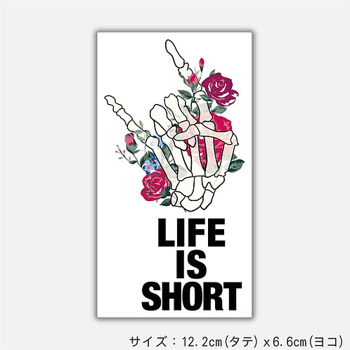 Stickers LIFE IS SHORT(2枚)