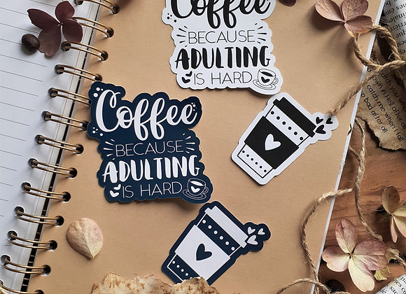 Coffee 'Cause Adulting Is Hard