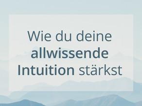 Wie du deine allwissende Intuition stärkst
