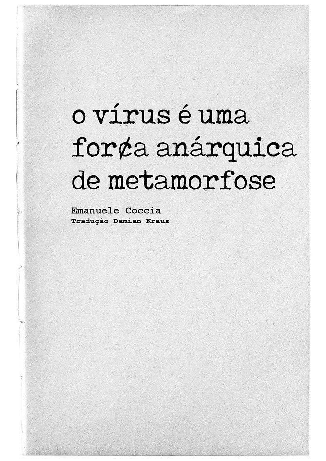 O_virus_é_uma_força_anárquica_de_m