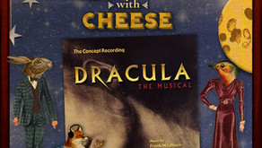 Musicals with Cheese #112 Dracula the Musical Transcript