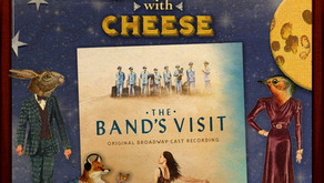 Musicals with Cheese #114 The Band's Visit Transcript