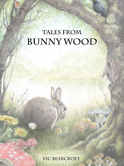 IMPERFECT COPIES - Tales From Bunny Wood - Hardback Book - Signed Copy