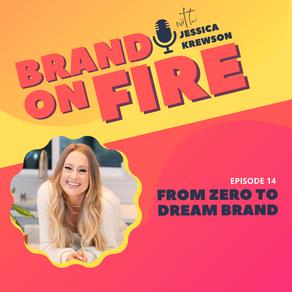 Episode 14: From Zero to Dream Brand