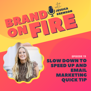 Episode 15: Slow Down to Speed Up and Email Marketing Quick Tip