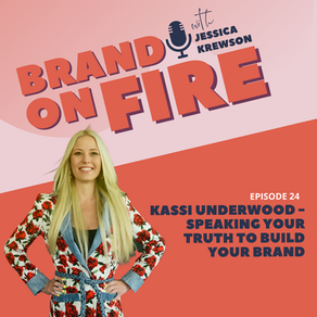 Episode 24: Kassi Underwood - Speaking Your Truth to Build Your Brand