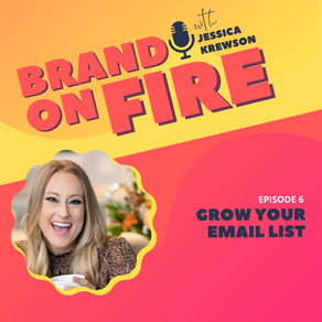 Episode 6: Grow Your Email List