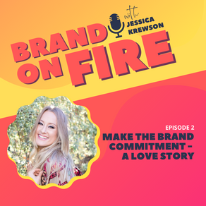 Episode 2: Make the Brand Commitment - A Love Story
