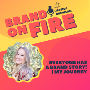 Everyone Has a Brand Story! | My Journey