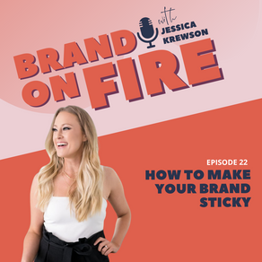 Episode 22: How To Make Your Brand Sticky