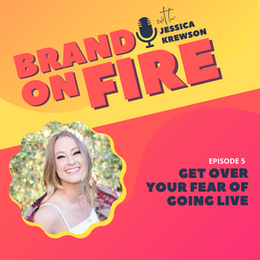 Episode 5: Get Over Your Fear of Going Live