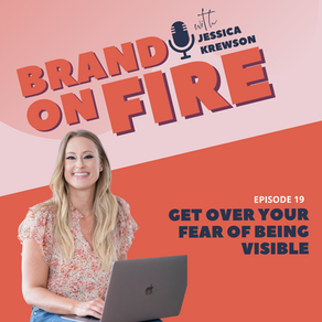 Episode 19: Get Over Your Fear of Being Visible
