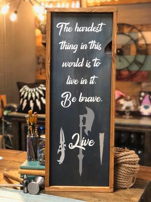 #2011 Be Brave Framed.JPG