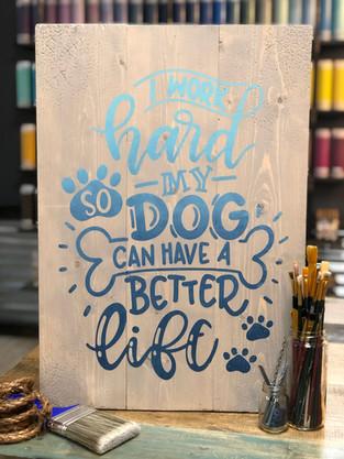 #1801 Dog Work Hard 18x24.JPG