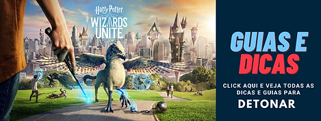 Harry Potter Wizards Unite Guias e Dicas