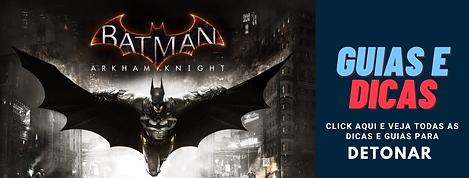 Batman Arkham Knight Guias e Dicas.png