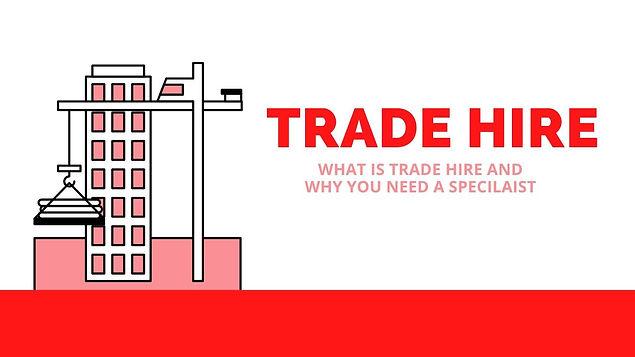 Trade Hire