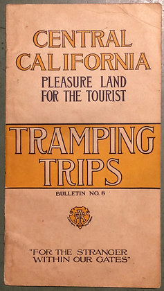 1915 Central California Pleasure land for the tourist Tramping Trips #8