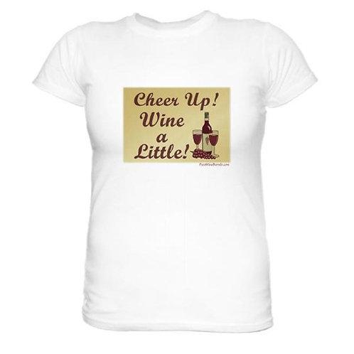 WOMEN'S T-SHIRT - Cheer Up! Wine a Little!
