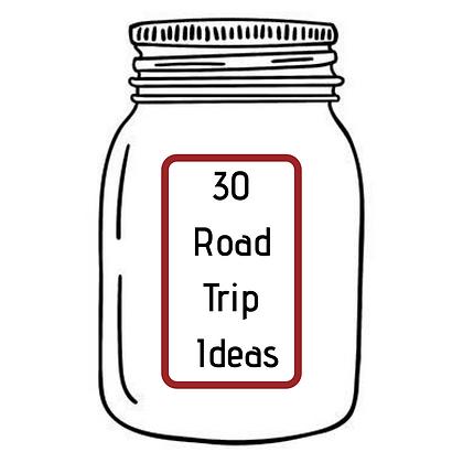 30 ROAD TRIP IDEAS