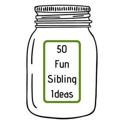 50 FUN IDEAS FOR SIBLINGS